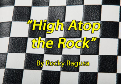 """High Atop the Rock"" July 2nd; Story/Photos by Rocky Ragusa"