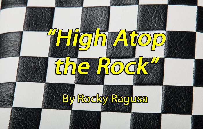 """""""High Atop the Rock"""" Oct. 15th; Story/Photo by Rocky Ragusa"""